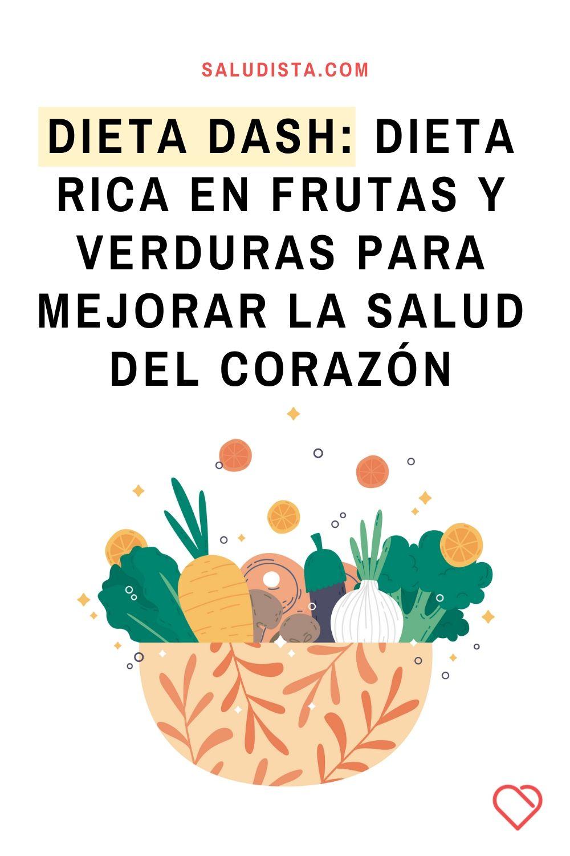 Dieta DASH: 8 semanas de dietas ricas en frutas y verduras para mejorar la salud del corazón