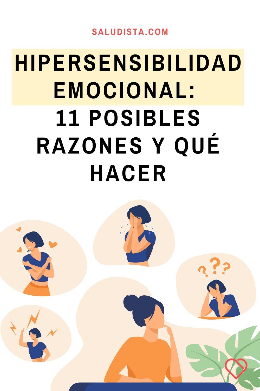 Hipersensibilidad emocional: 11 Posibles razones y qué hacer