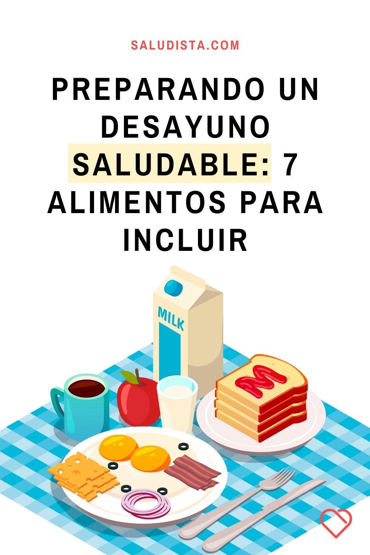 Preparando un desayuno saludable: 7 alimentos para incluir