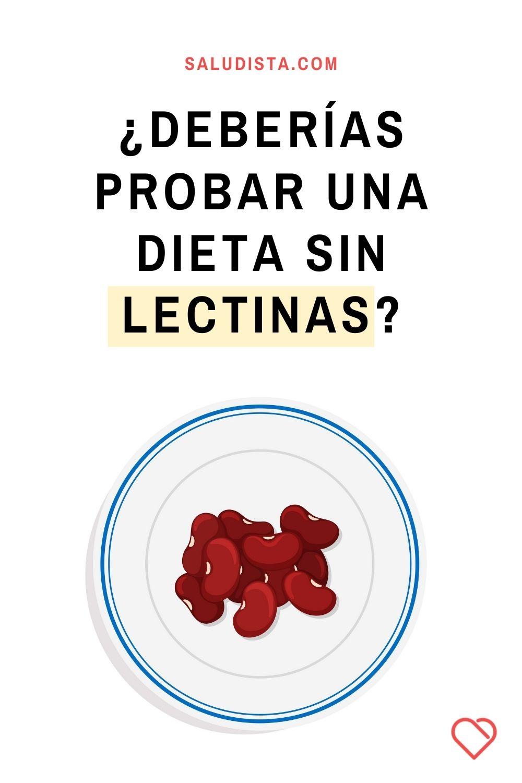 ¿Deberías probar una dieta sin lectinas?