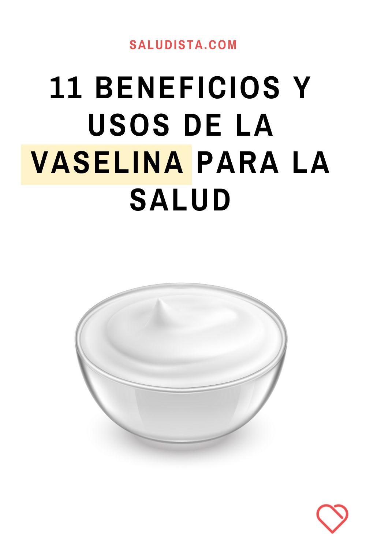 11 Beneficios y usos de la vaselina para la salud