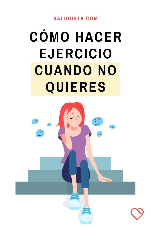 Cómo hacer ejercicio cuando no quieres