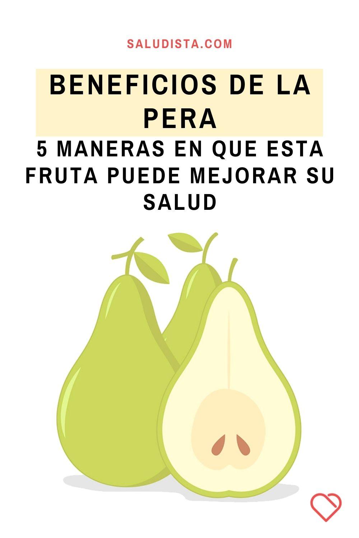 Beneficios de la pera: 5 maneras en que esta fruta puede mejorar su salud