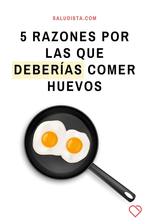 5 razones por las que deberías comer huevos