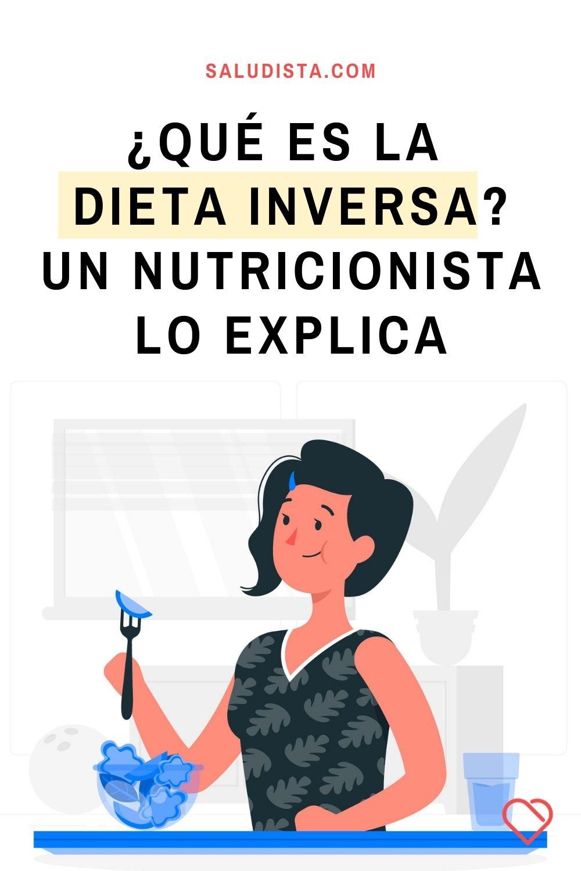 ¿Qué es la dieta inversa? Un nutricionista lo explica