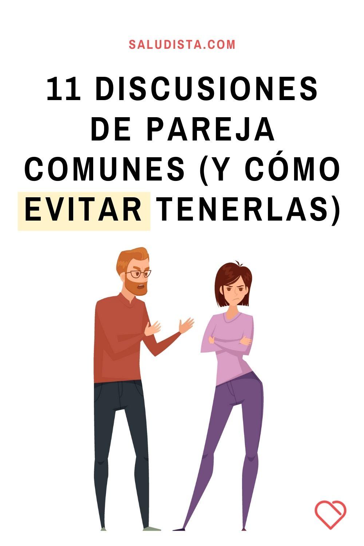 11 Discusiones de pareja comunes (y cómo evitar tenerlas)