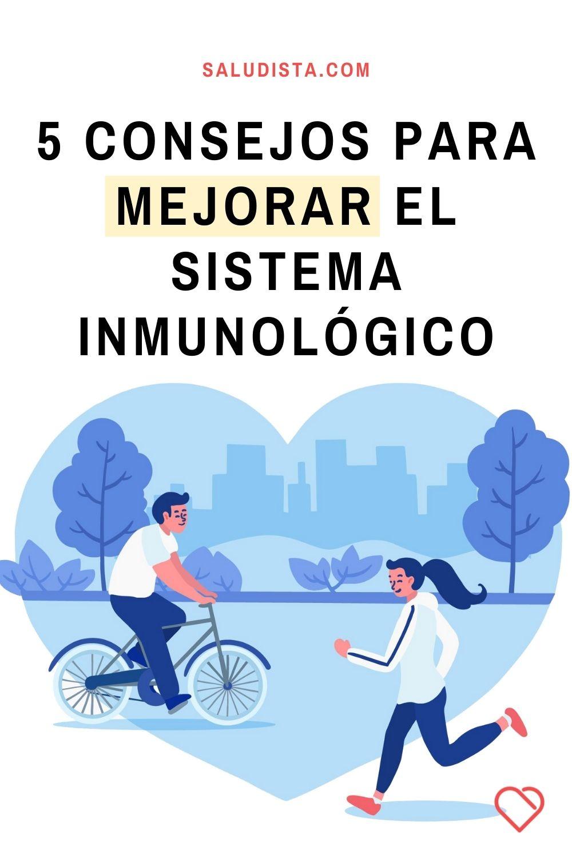 5 Consejos para mejorar el sistema inmunológico