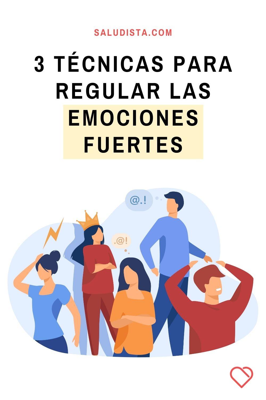 3 técnicas para regular las emociones fuertes