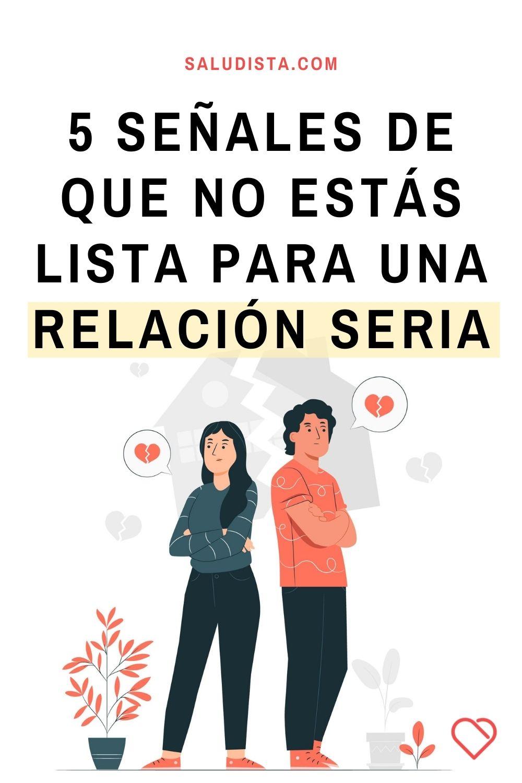 5 señales de que no estás lista para una relación seria