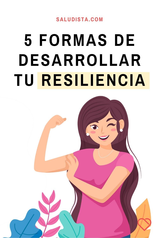 5 formas de desarrollar tu resiliencia
