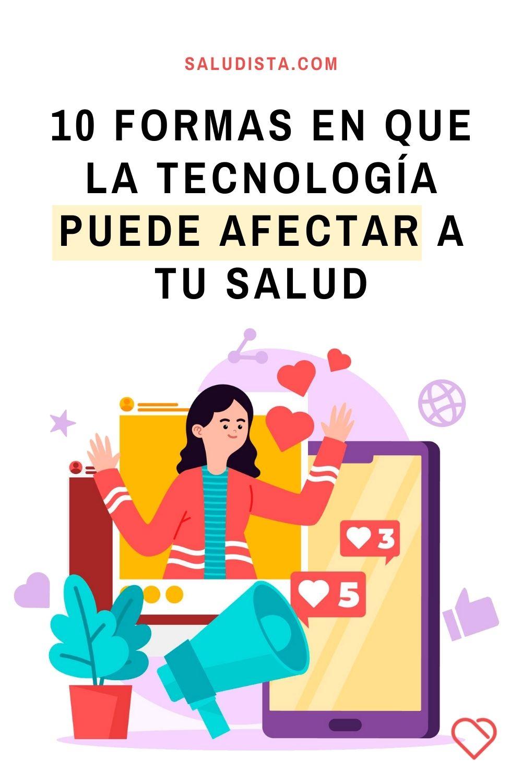 10 formas en que la tecnología puede afectar a tu salud