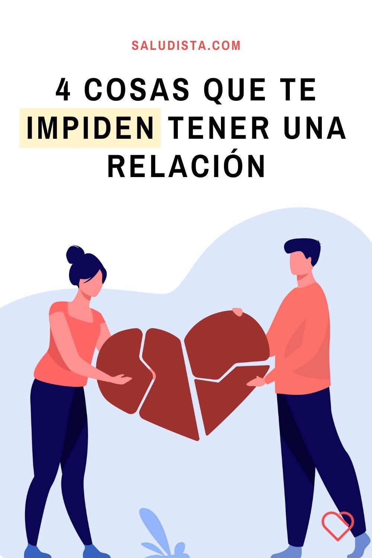 4 cosas que te impiden tener una relación