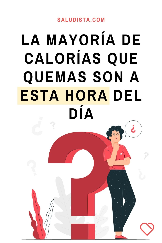 La mayoría de calorías que quemas son a esta hora del día