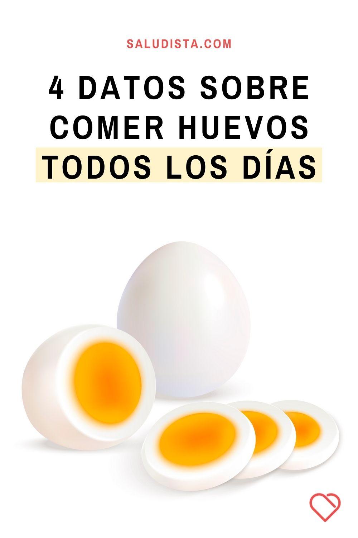 4 Datos sobre comer huevos todos los días