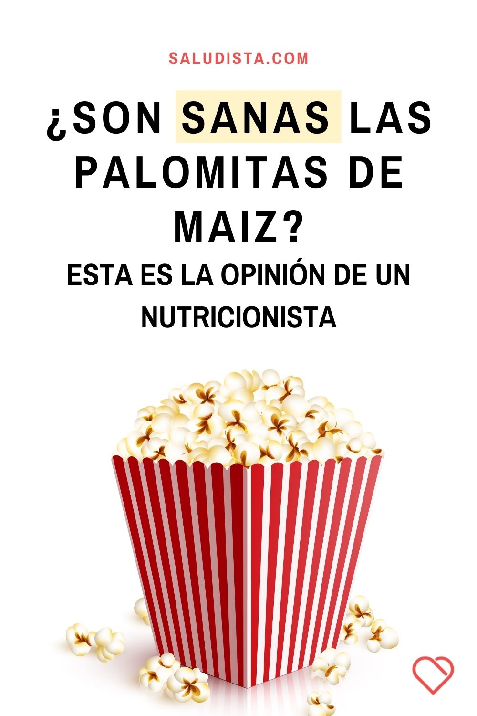 ¿Son sanas las palomitas de maiz? Esta es la opinión de un nutricionista