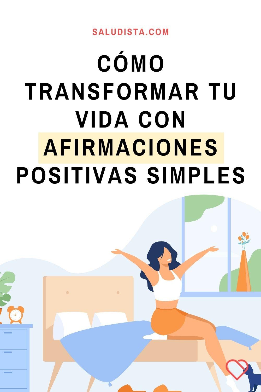 Cómo transformar tu vida con afirmaciones positivas simples