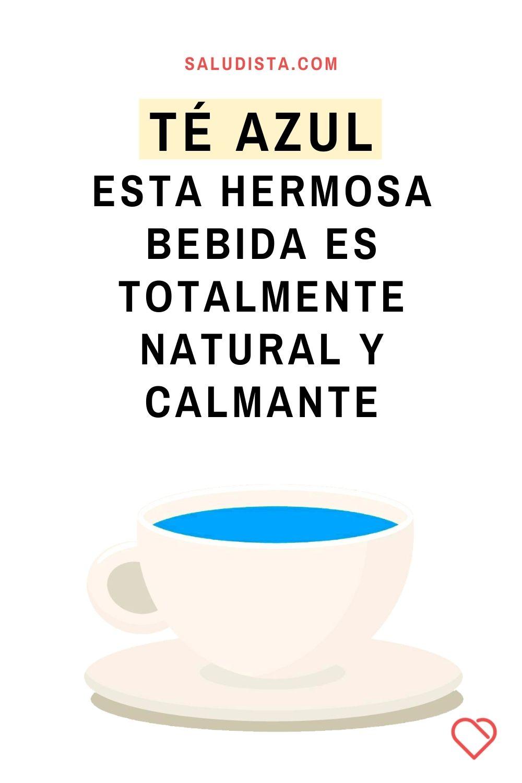 Té Azul: Esta hermosa bebida es totalmente natural y calmante