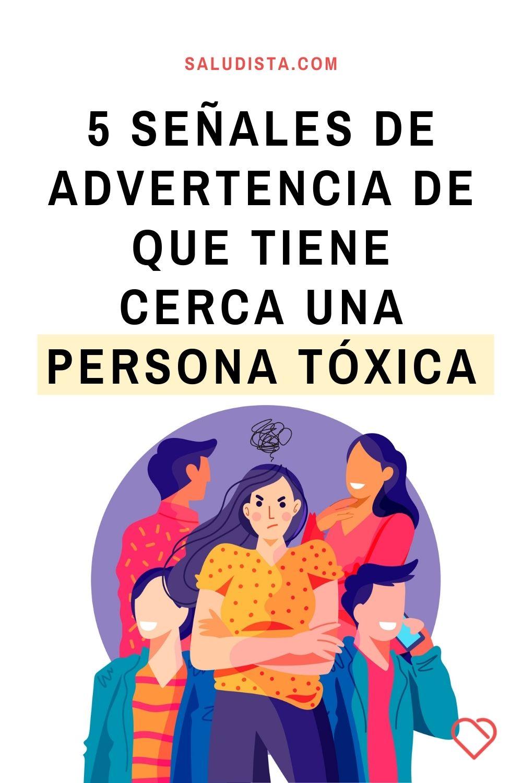 5 Señales de advertencia de que tiene cerca una persona tóxica