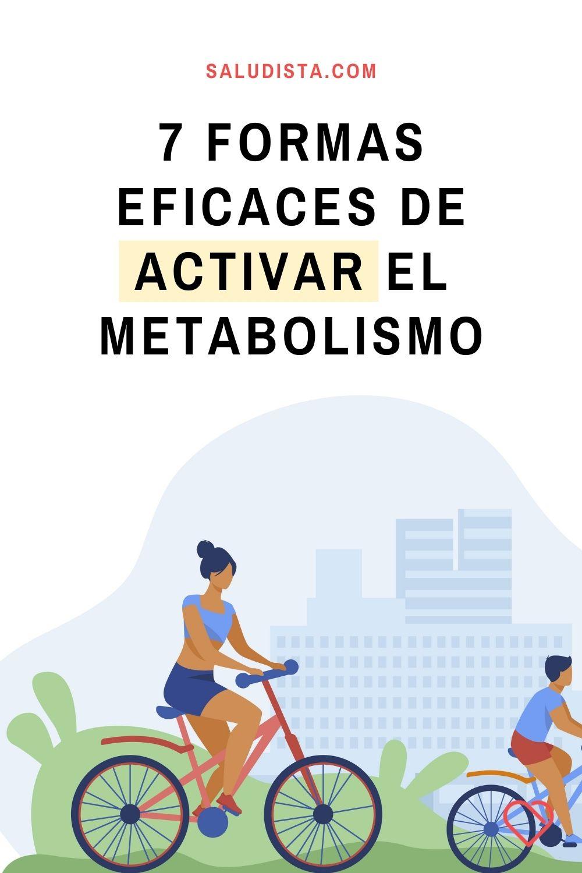 7 formas eficaces de activar el metabolismo