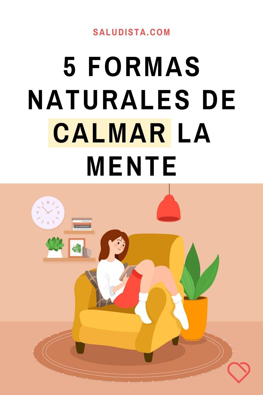 5 formas naturales de calmar la mente