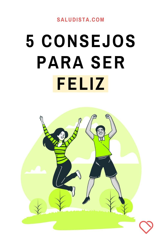 5 Consejos para ser feliz