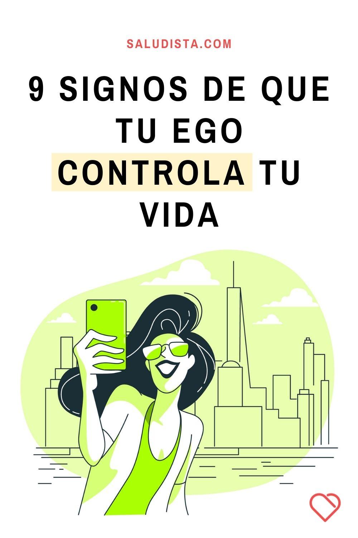 9 signos de que tu ego controla tu vida