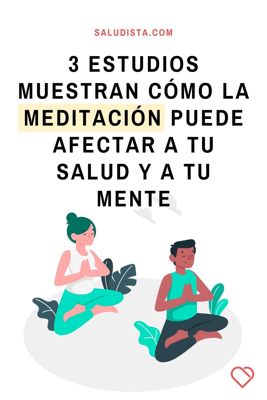 3 asombrosos estudios muestran cómo la meditación puede afectar a tu salud y a tu mente