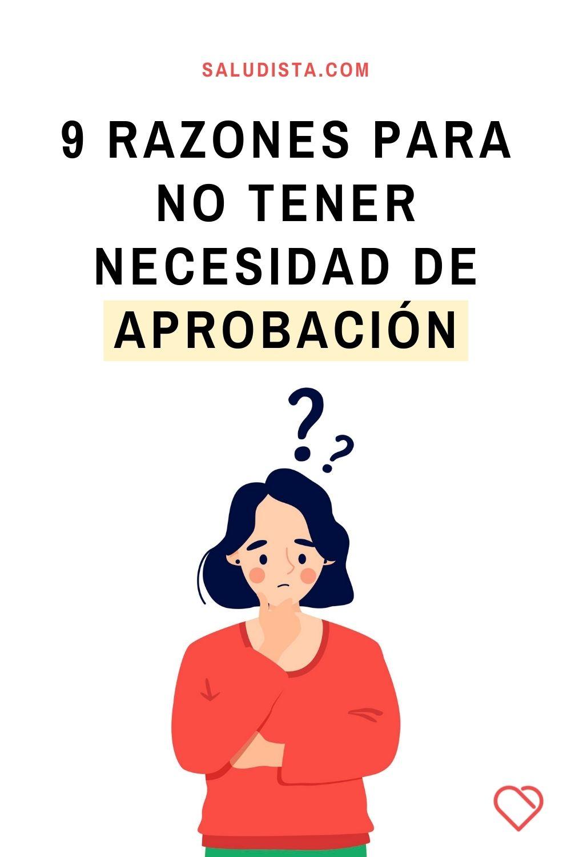 9 razones para no tener necesidad de aprobación