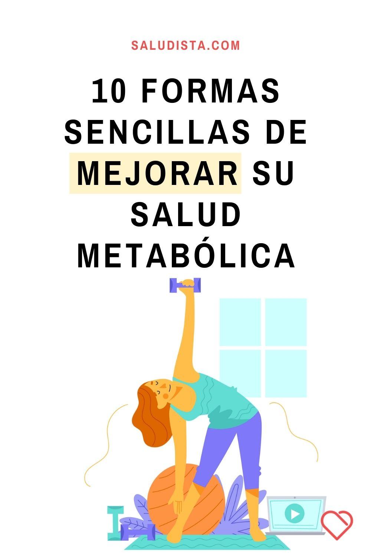 10 formas inteligentes y sencillas de mejorar su salud metabólica
