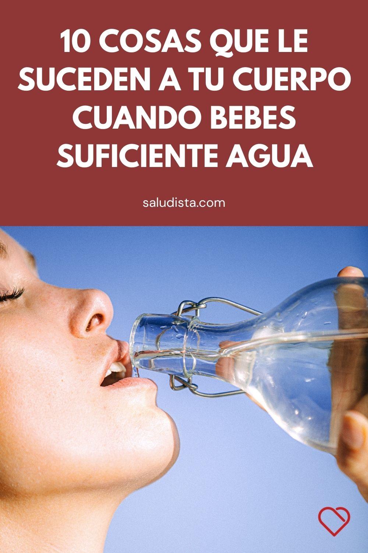 10 cosas que le suceden a tu cuerpo cuando bebes suficiente agua
