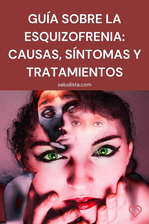 Guía sobre la esquizofrenia: causas, síntomas y tratamientos