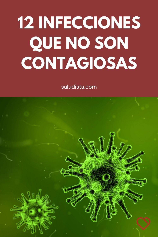 12 Infecciones que no son contagiosas
