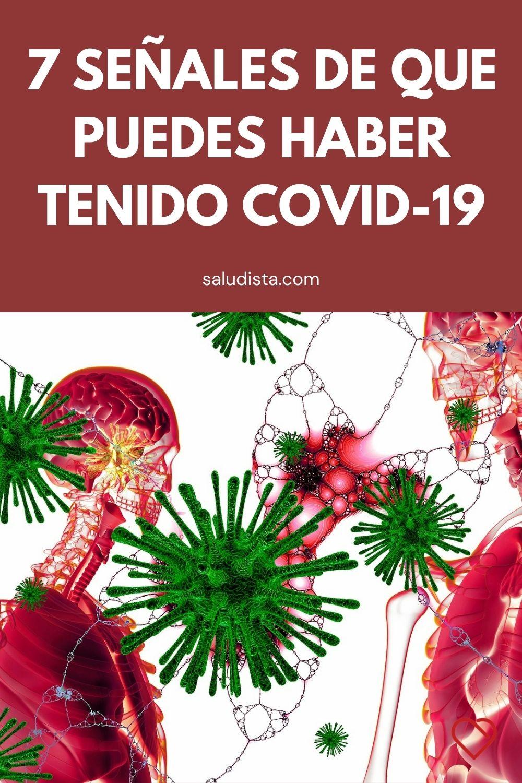 7 Señales de que puedes haber tenido COVID-19