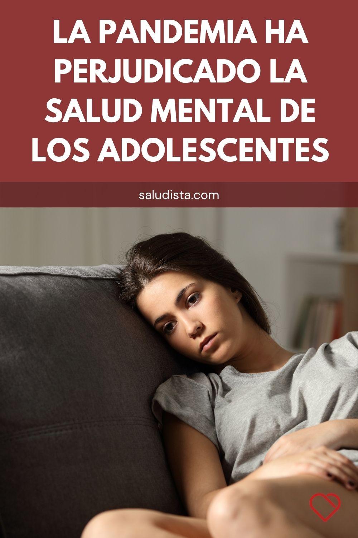 La pandemia ha perjudicado la salud mental de los adolescentes