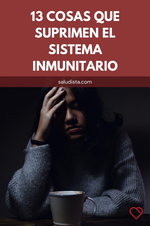 13 Cosas que suprimen el sistema inmunitario
