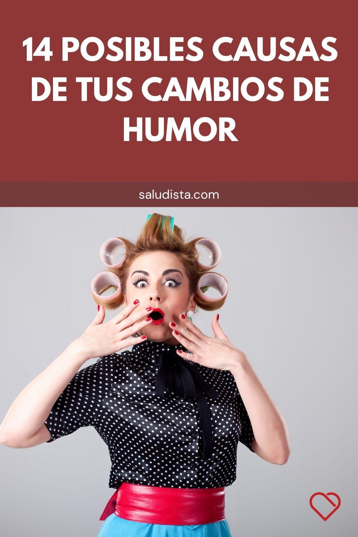 14 Posibles causas de tus cambios de humor