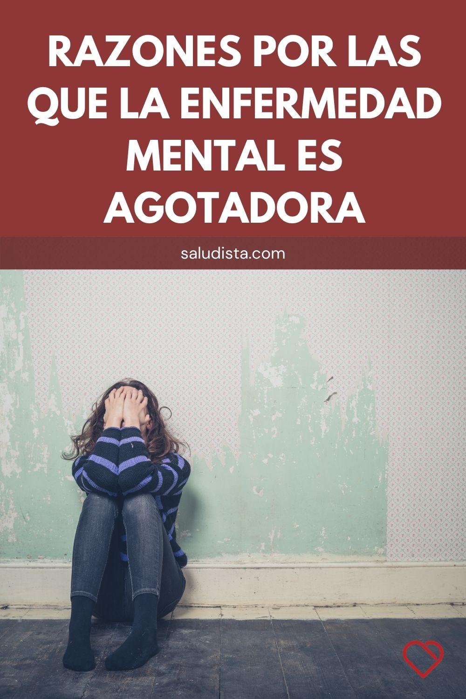 Razones por las que la enfermedad mental es agotadora