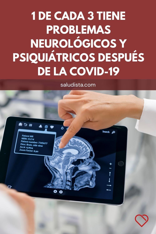 1 de cada 3 tiene problemas neurológicos y psiquiátricos después de la COVID-19