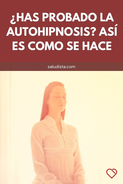 ¿Has probado la autohipnosis? Así es como se hace