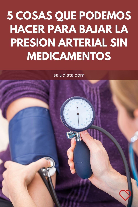 5 cosas que podemos hacer para bajar la presion arterial sin medicamentos
