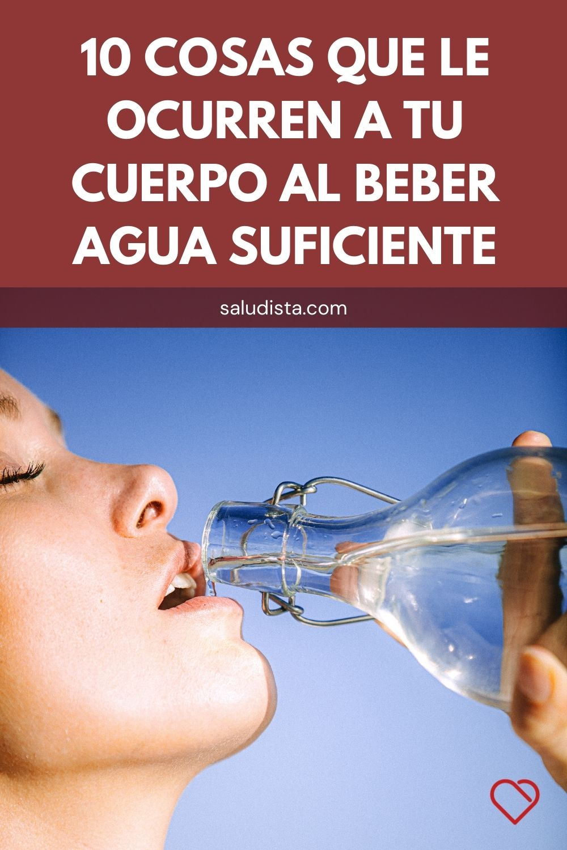 10 Cosas que le ocurren a tu cuerpo al beber agua suficiente